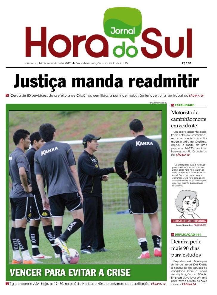 Criciúma, 14 de setembro de 2012 l Sexta-feira, edição concluída às 21h10                                             R$ 1...
