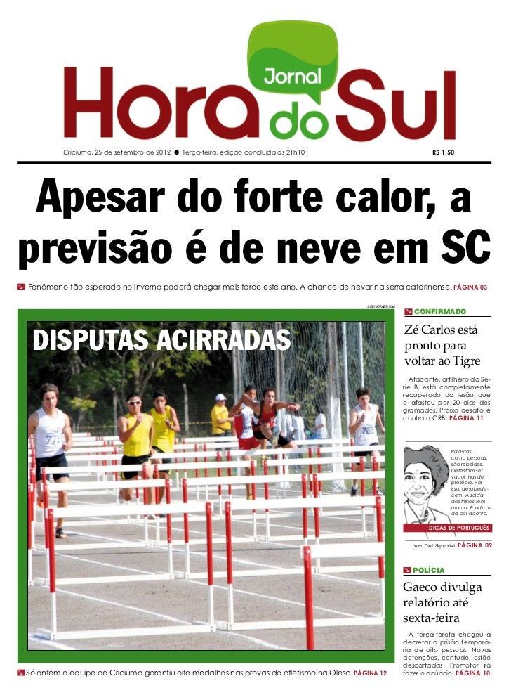 Criciúma, 25 de setembro de 2012 l Terça-feira, edição concluída às 21h10                                      R$ 1,50 Ape...