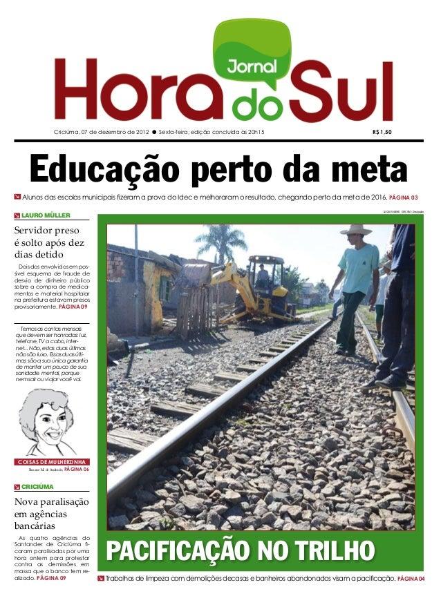 Criciúma, 07 de dezembro de 2012 l Sexta-feira, edição concluída às 20h15                                 R$ 1,50     Educ...