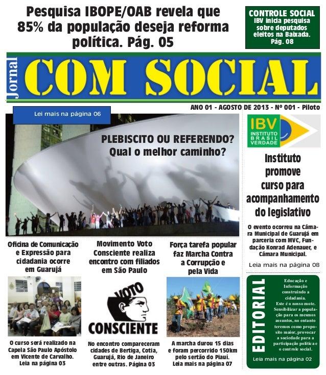 Pesquisa IBOPE/OAB revela que 85% da população deseja reforma política. Pág. 05 Força tarefa popular faz Marcha Contra a C...