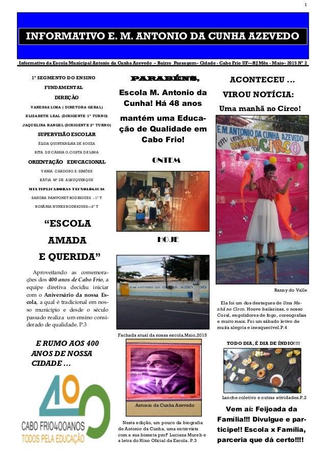 1 INFORMATIVO E. M. ANTONIO DA CUNHA AZEVEDO Informativo da Escola Municipal Antonio da Cunha Azevedo – Bairro Passagem– C...