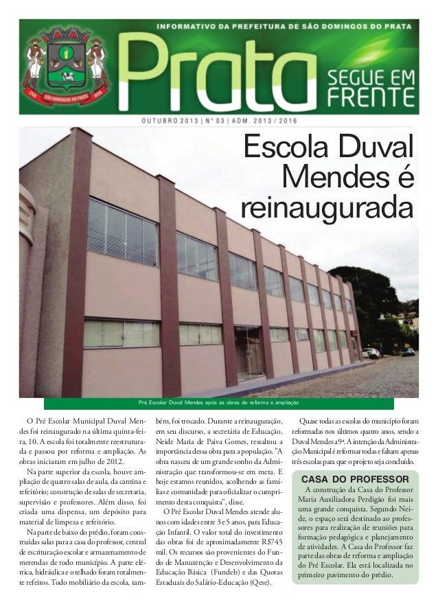 Escola Duval Mendes é reinaugurada  Pré Escolar Duval Mendes após as obras de reforma e ampliação  O Pré Escolar Municipal...