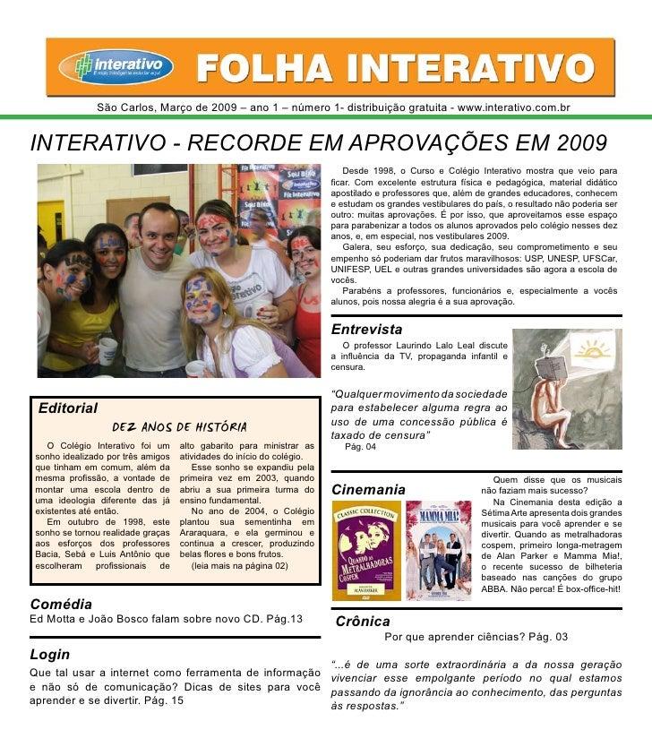 São Carlos, Março de 2009 – ano 1 – número 1- distribuição gratuita - www.interativo.com.br   INTERATIVO - RECORDE EM APRO...