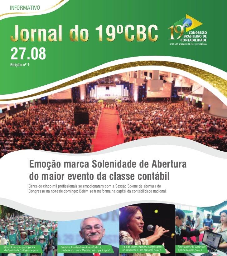 INFORMATIVO     27.08     Edição nº 1                       Emoção marca Solenidade de Abertura                       do m...