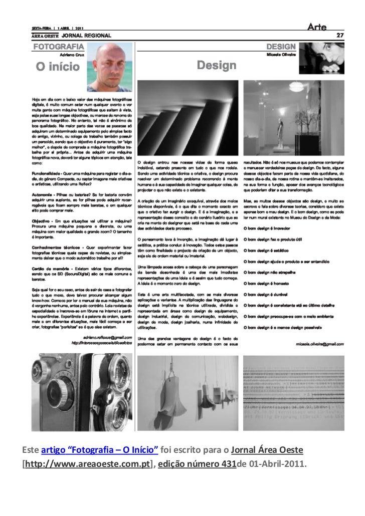 """Este artigo """"Fotografia – O Início"""" foi escrito para o Jornal Área Oeste[http://www.areaoeste.com.pt], edição número 431de..."""