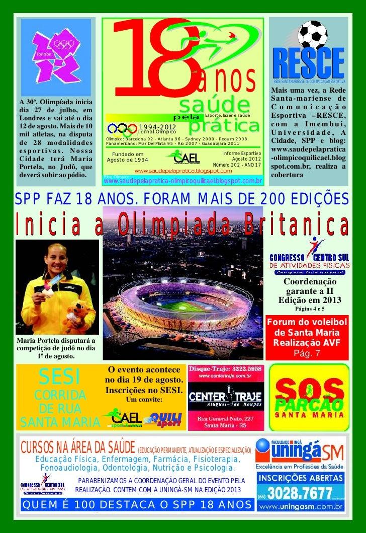 A 30ª. Olimpíada iniciadia 27 de julho, emLondres e vai até o dia12 de agosto. Mais de 10mil atletas, na disputade 28 moda...