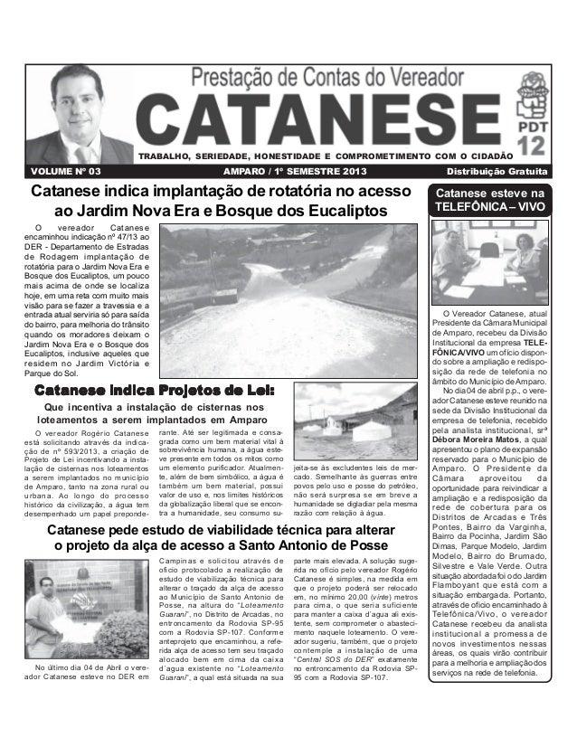 TRABALHO, SERIEDADE, HONESTIDADE E COMPROMETIMENTO COM O CIDADÃO  VOLUME Nº 03  AMPARO / 1º SEMESTRE 2013  Catanese indica...