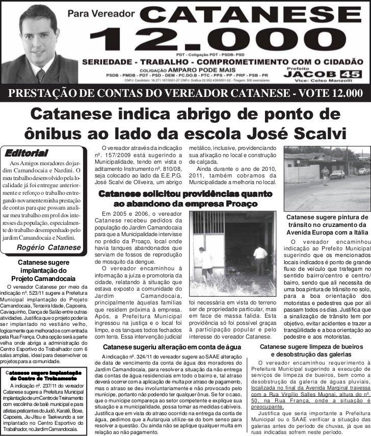 PRESTAÇÃO DE CONTAS DO VEREADOR CATANESE - VOTE 12.000             Catanese indica abrigo de ponto de            ônibus ao...