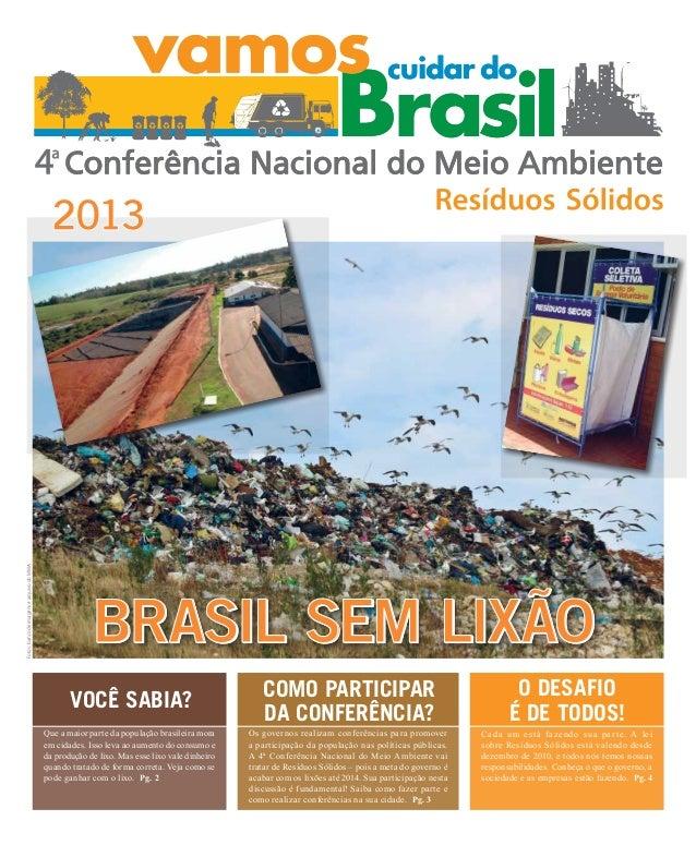 2013Fotos: banco de imagens e arquivo do MMA.                                                            BRASIL SEM LIXÃ...