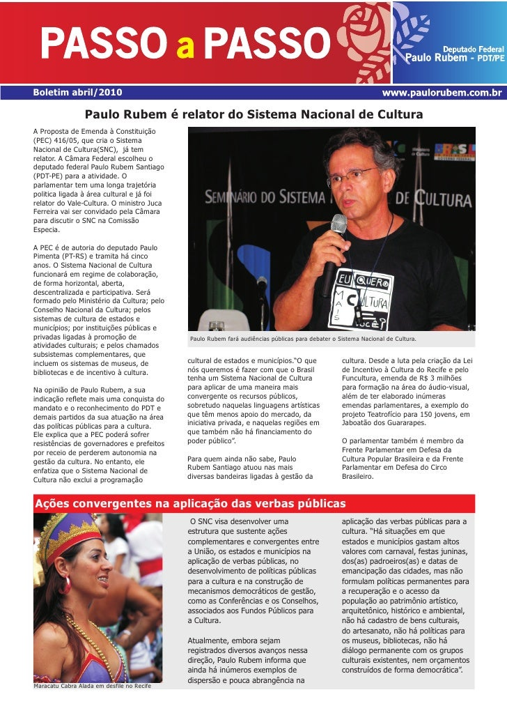 Boletim abril/2010                   Paulo Rubem é relator do Sistema Nacional de Cultura A Proposta de Emenda à Constitui...