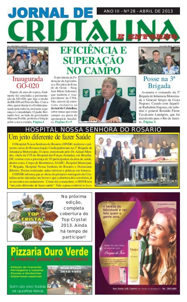 JORNAL DE CRISTALINA 1Abril de 2013ANO III - Nº 28 - ABRIL DE 2013Na próximaedição,completacobertura doTop Crystal2013. Ai...