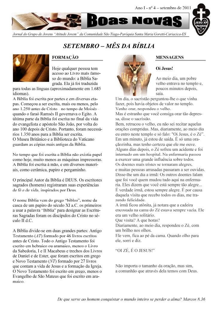 Ano I - nº 4 – setembro de 2011De que serve ao homem conquistar o mundo inteiro se perder a alma? Marcos 8,36