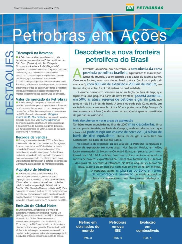 Relacionamento com Investidores • Ano VII • nº 25             Petrobras em Ações       Petrobras em Ações                 ...