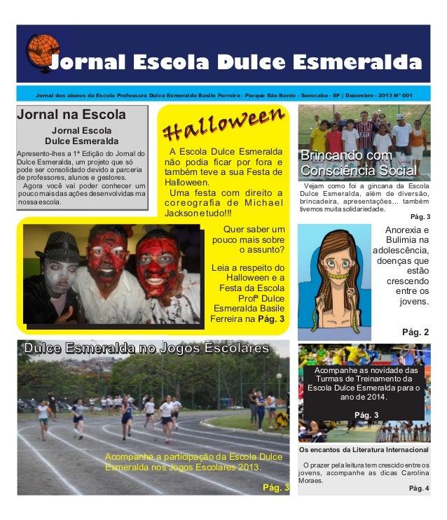 Jornal Escola Dulce Esmeralda Jornal dos alunos da Escola Professora Dulce Esmeralda Basile Ferreira - Parque São Bento - ...