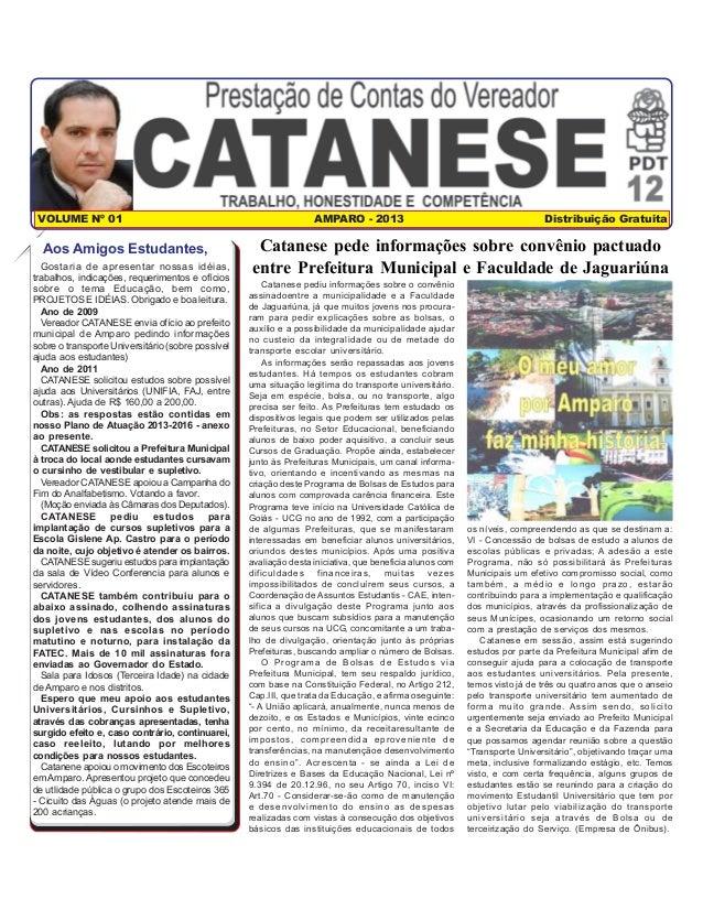 VOLUME Nº 01 AMPARO - 2013 Distribuição Gratuita Gostaria de apresentar nossas idéias, trabalhos, indicações, requerimento...