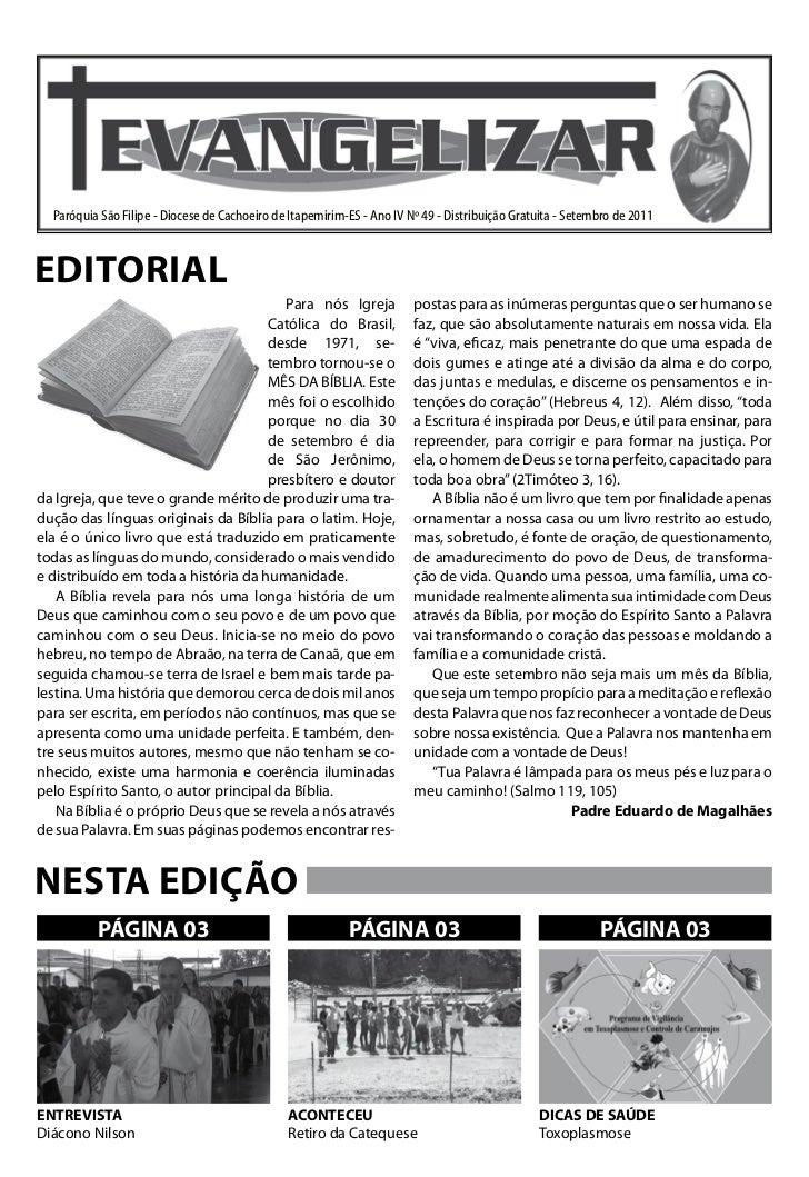 Paróquia São Filipe - Diocese de Cachoeiro de Itapemirim-ES - Ano IV Nº 49 - Distribuição Gratuita - Setembro de 2011EDITO...
