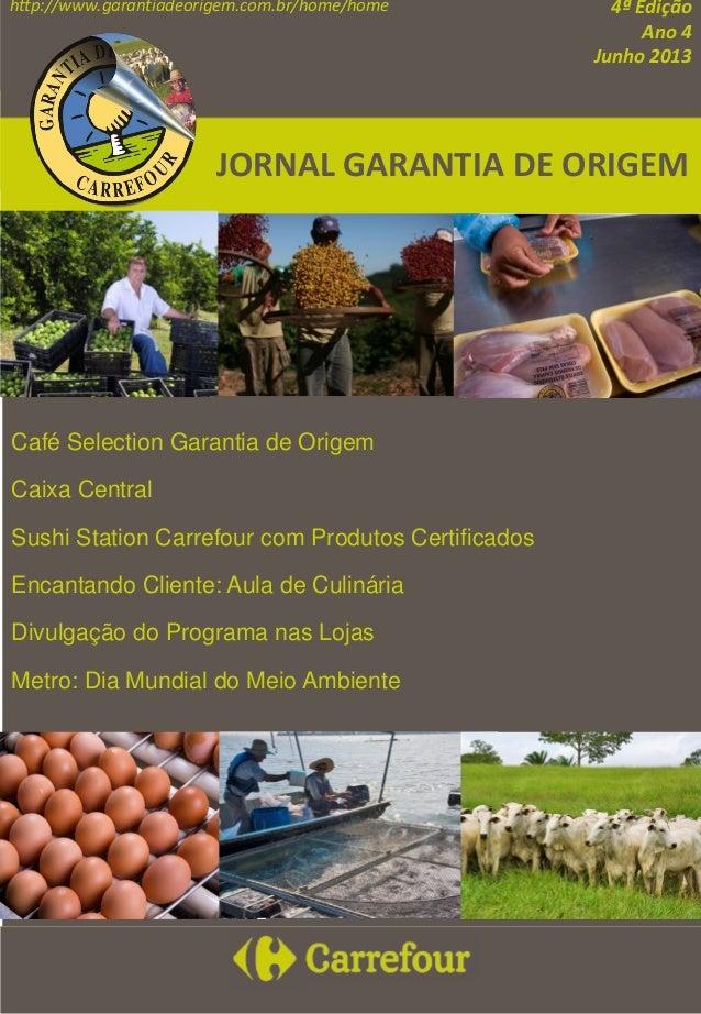 4ª Edição Ano 4 Junho 2013 http://www.garantiadeorigem.com.br/home/home Café Selection Garantia de Origem Caixa Central Su...