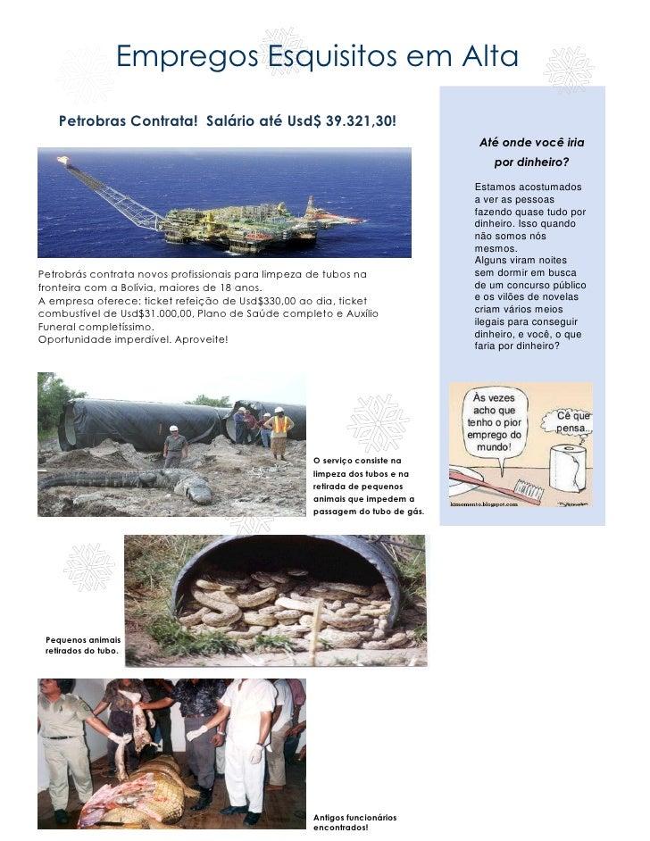 Empregos Esquisitos em Alta    Petrobras Contrata! Salário até Usd$ 39.321,30!                                            ...