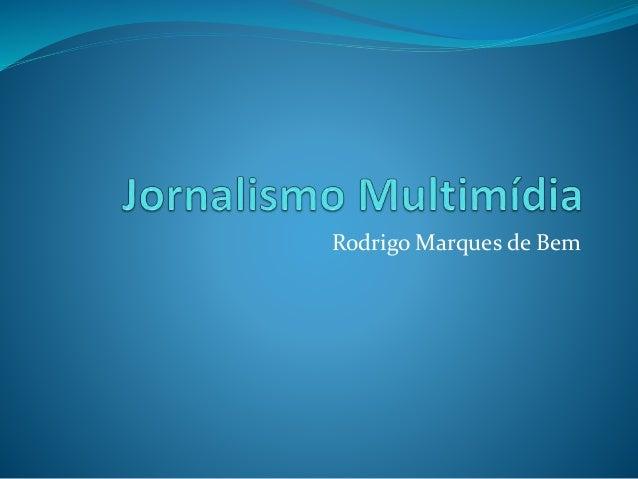 Rodrigo Marques de Bem