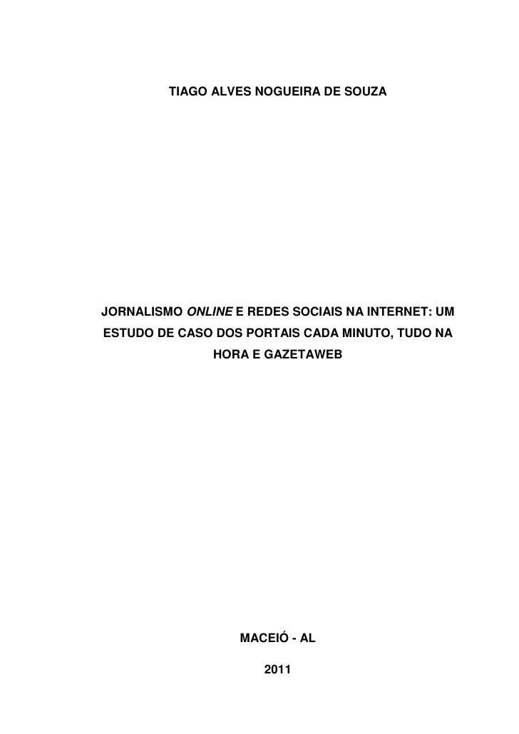 Jornalismo online e redes sociais na internet   um estudo de caso dos portais cada minuto, tudo na hora e gazetaweb