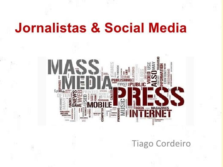 Jornalistas & Social Media Tiago Cordeiro