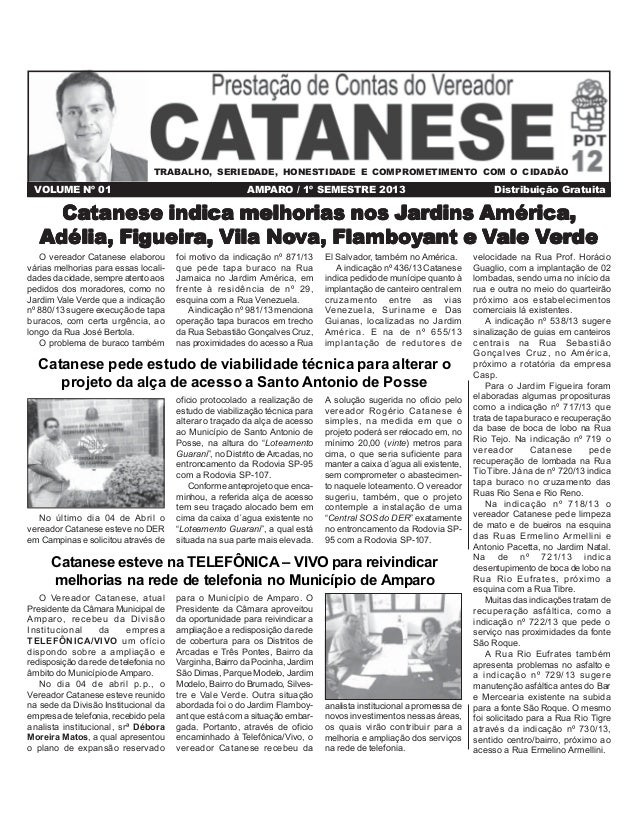 VOLUME Nº 01 AMPARO / 1º SEMESTRE 2013 Distribuição Gratuita Catanese esteve na TELEFÔNICA – VIVO para reivindicar melhori...