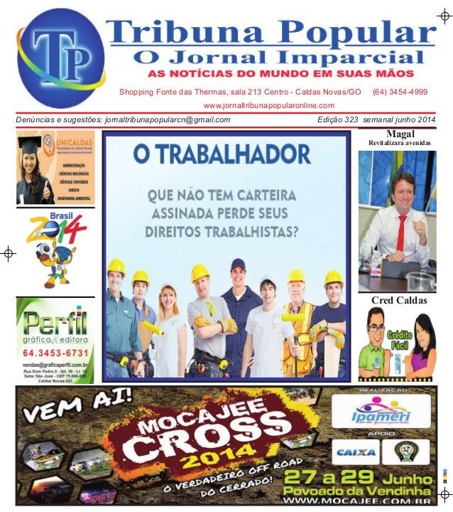 C M A P www.jornaltribunapopularonline.com Shopping Fonte das Thermas, sala 213 Centro - Caldas Novas/GO (64) 3454-4999 Ed...