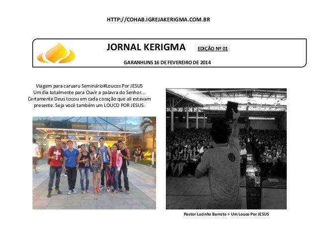 HTTP://COHAB.IGREJAKERIGMA.COM.BR OI OU JORNAL KERIGMA  EDIÇÃO Nº 01  GARANHUNS 16 DE FEVEREIRO DE 2014  Viagem para carua...
