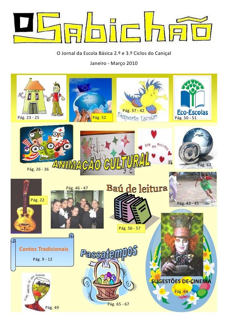 O Jornal da Escola Básica 2.º e 3.º Ciclos do Caniçal                                           Janeiro - Março 2010      ...
