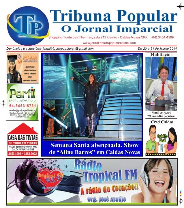 C M A P www.jornaltribunapopularonline.com Shopping Fonte das Thermas, sala 213 Centro - Caldas Novas/GO (64) 3454-4999 De...