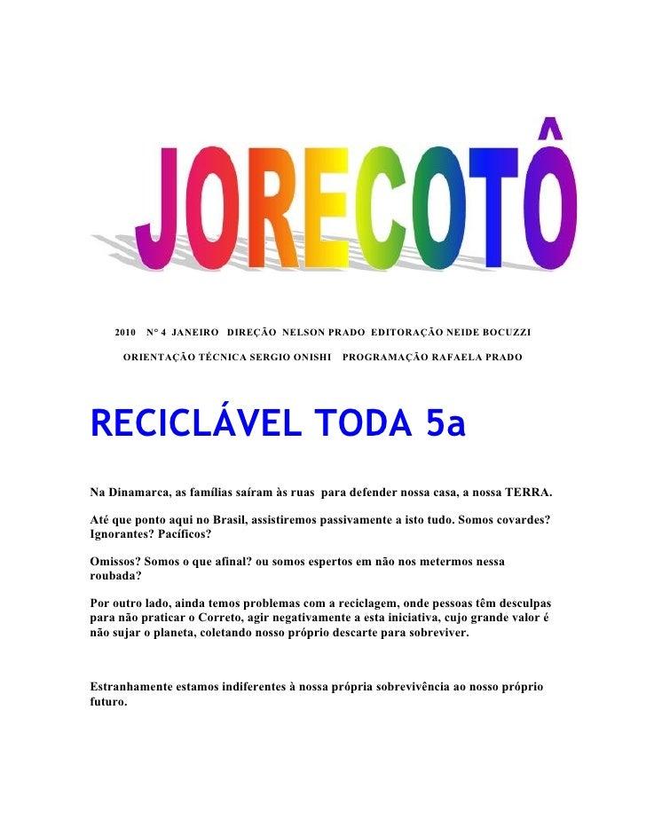 2010   N° 4 JANEIRO DIREÇÃO NELSON PRADO EDITORAÇÃO NEIDE BOCUZZI        ORIENTAÇÃO TÉCNICA SERGIO ONISHI         PROGRAMA...