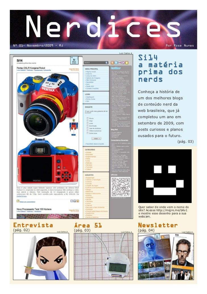 NerdicesNº 01- Novembro/2009 - RJ                                                                Por Rose Nunes           ...