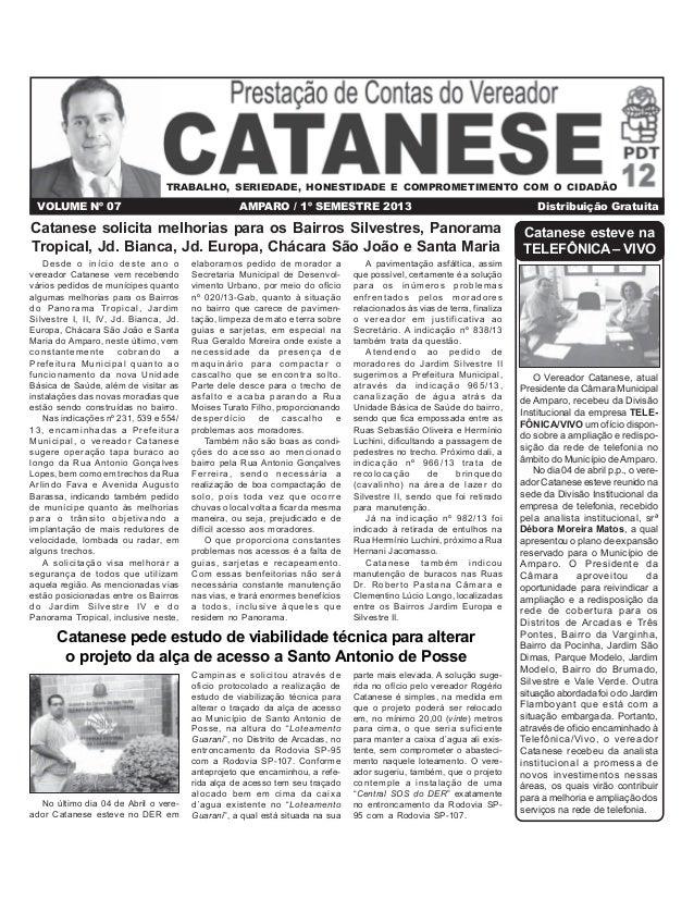 VOLUME Nº 07 AMPARO / 1º SEMESTRE 2013 Distribuição Gratuita Catanese esteve na TELEFÔNICA – VIVO O Vereador Catanese, atu...