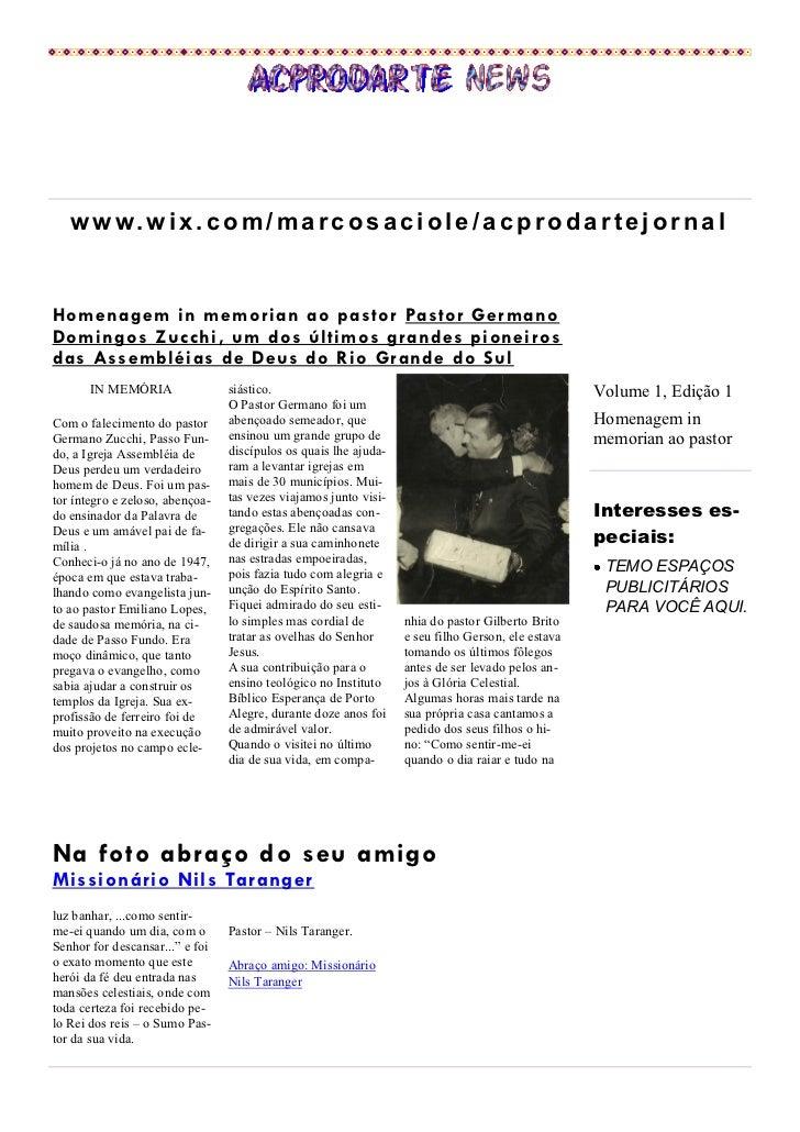 www.w ix.com/marcosaciole/acprodartejornalHomenagem in memorian ao pastor Pastor GermanoDomingos Zucchi, um dos últimos gr...