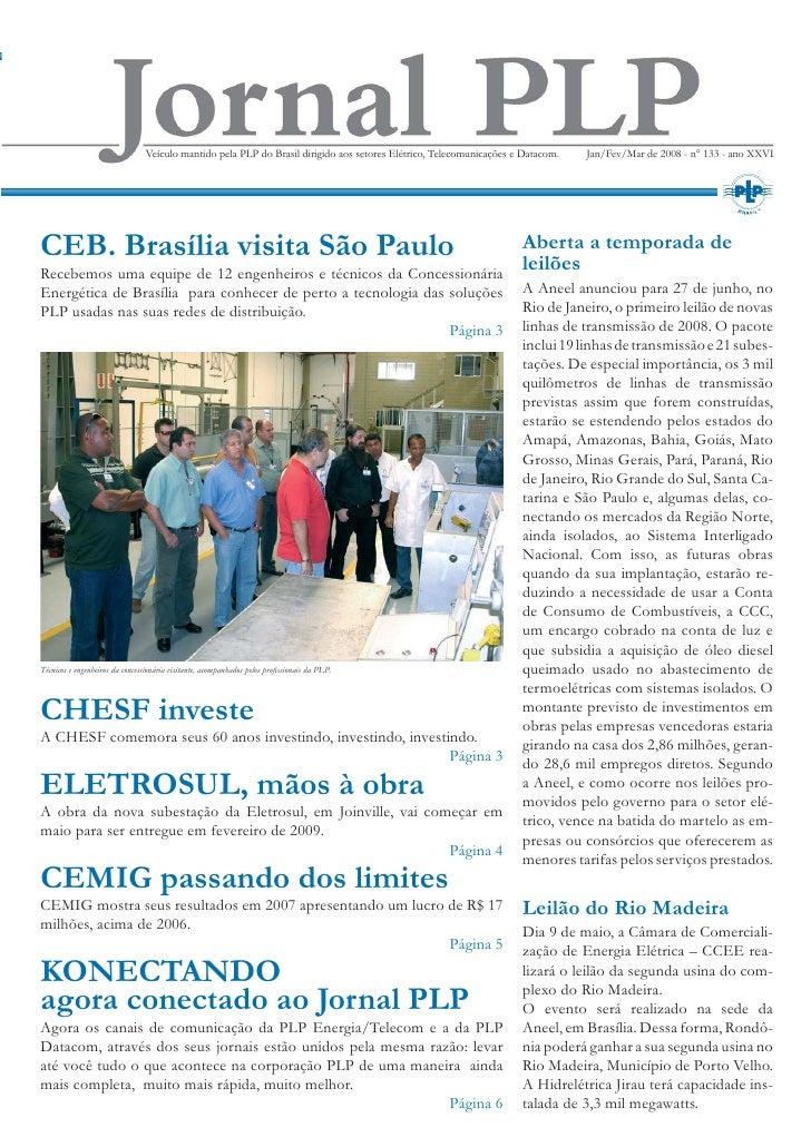 Veículo mantido pela PLP do Brasil dirigido aos setores Elétrico, Telecomunicações e Datacom.   Jan/Fev/Mar de 2008 - n° 1...