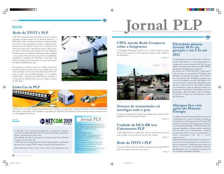 Veículo mantido pela PLP do Brasil dirigido aos setores Elétrico, Telecomunicações e Datacom. Jan/Fev/Mar de 2009 - n° 136...