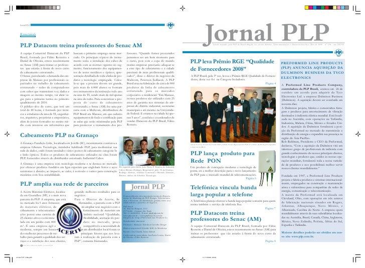 Veículo mantido pela PLP do Brasil dirigido aos setores Elétrico, Telecomunicações e Datacom.Out/Nov/Dez de 2009 - n° 138 ...