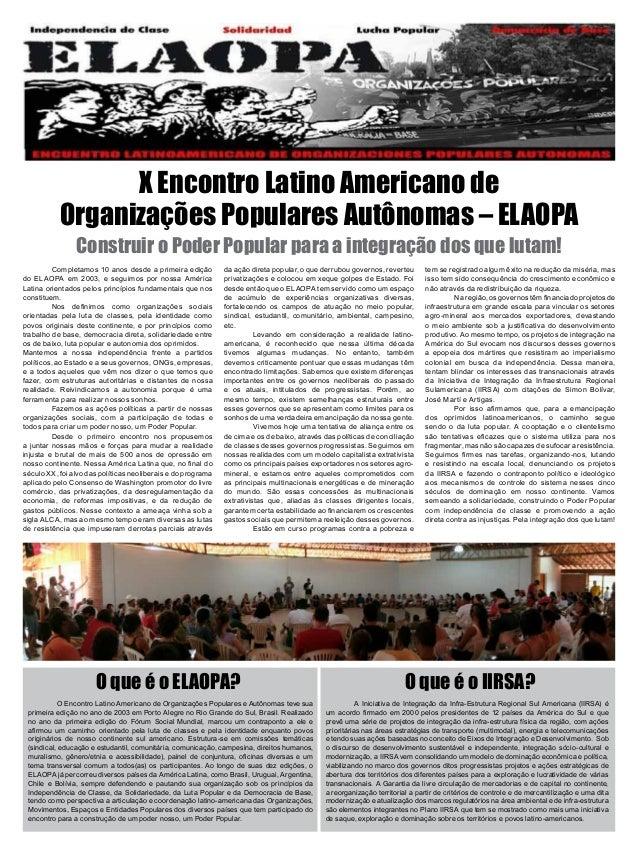 X Encontro Latino Americano de           Organizações Populares Autônomas – ELAOPA                Construir o Poder Popula...