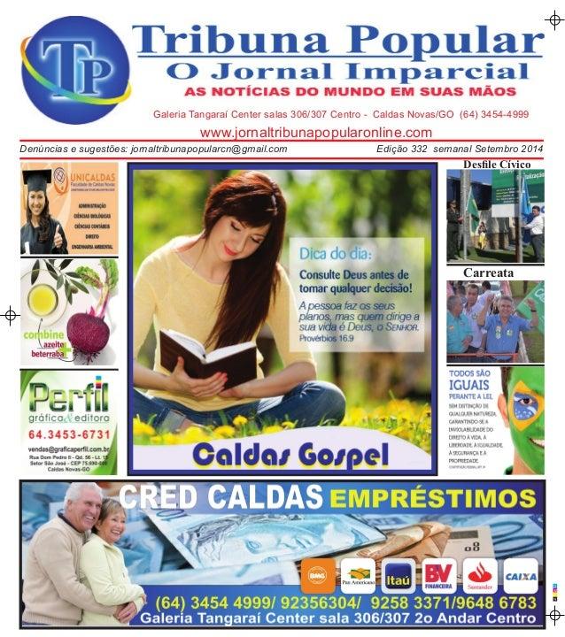 C M A  P  Galeria Tangaraí Center salas 306/307 Centro - Caldas Novas/GO (64) 3454-4999  www.jornaltribunapopularonline.co...
