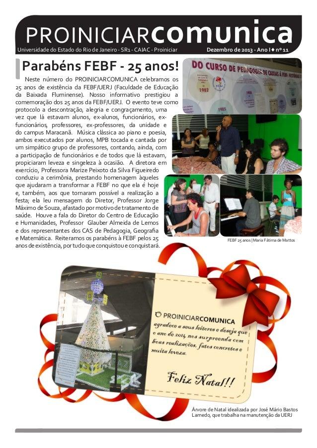 Universidade do Estado do Rio de Janeiro - SR1 - CAIAC - Proiniciar  Dezembro de 2013 - Ano I ♦ nº 11  Parabéns FEBF - 25 ...