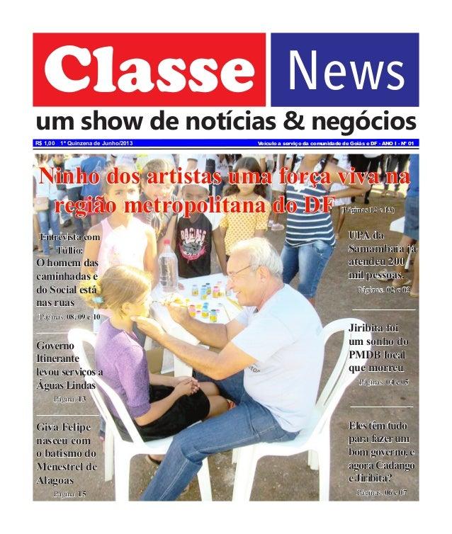Classe News um show de notícias & negócios Veículo a serviço da comunidade de Goiás e DF - ANO I - Nº 01R$ 1,00 1ª Quinzen...