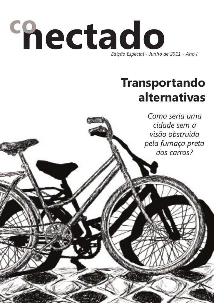 conectado      Edição Especial - Junho de 2011 - Ano I           Transportando              alternativas                  ...