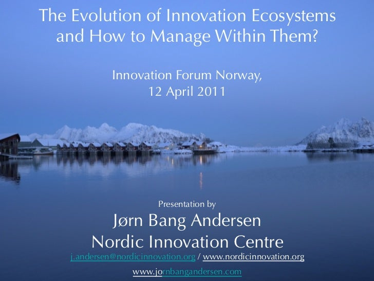 The Evolution of Innovation Ecosystems  and How to Manage Within Them?                                 Innovation Forum No...
