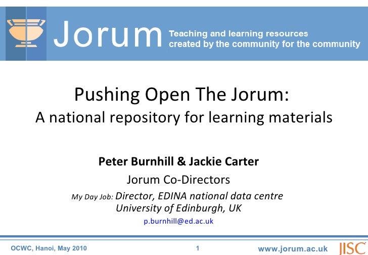 Peter Burnhill & Jackie Carter Jorum Co-Directors My Day Job:  Director, EDINA national data centre  University of Edinbur...