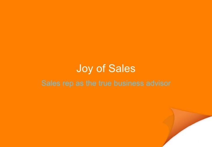 Joy of Sales Sales rep as the true business advisor