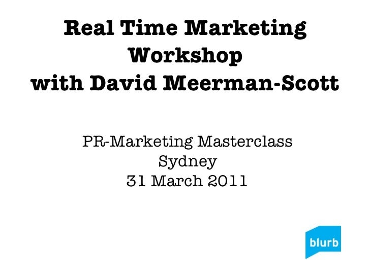 Real Time Marketing Workshop with David Meerman-Scott PR-Marketing Masterclass Sydney 31 March 2011