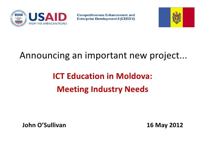 Announcing an important new project...          ICT Education in Moldova:           Meeting Industry NeedsJohn O'Sullivan ...