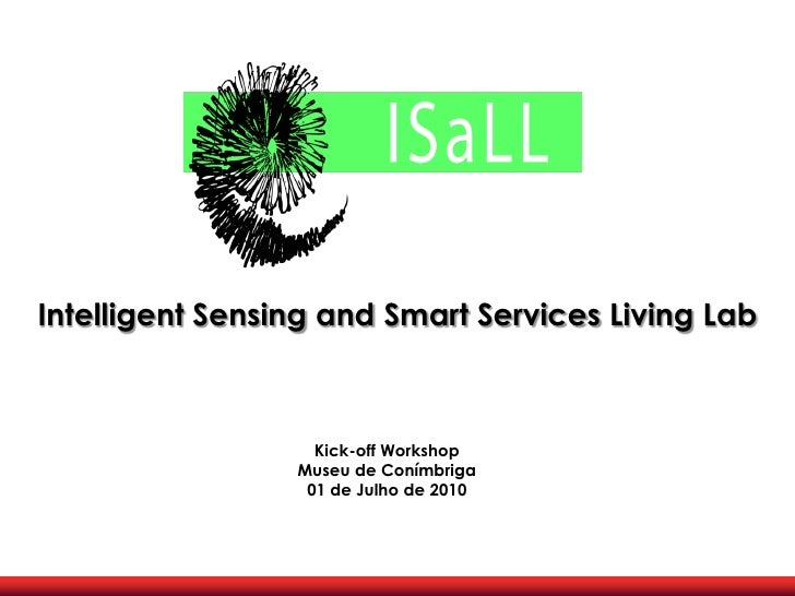 Intelligent Sensing and Smart Services Living Lab                       Kick-off Workshop                  Museu de Conímb...