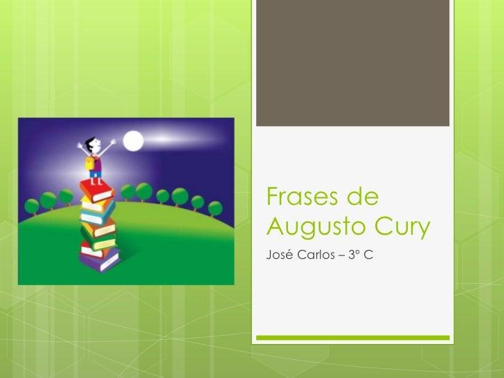 Frases deAugusto CuryJosé Carlos – 3º C
