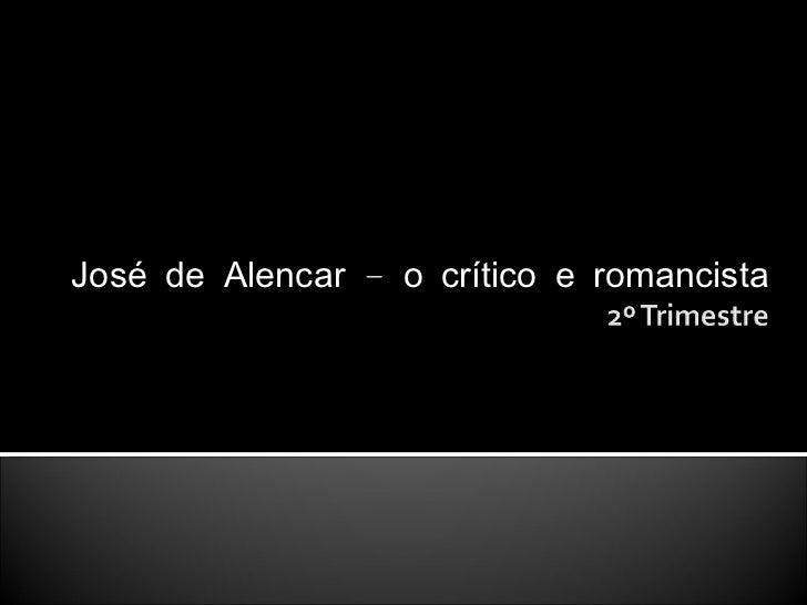 José de Alencar – o crítico e romancista